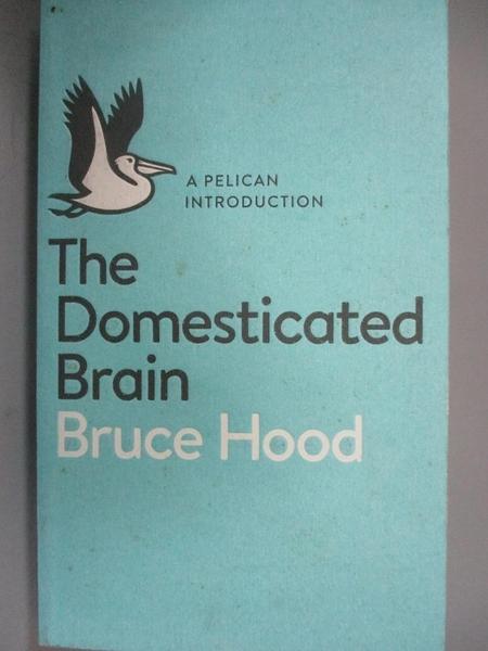 【書寶二手書T3/科學_G6G】The Domesticated Brain_Bruce Hood
