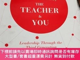 二手書博民逛書店The罕見Leader, the Teacher and You Leadership Thro 【有點破損,有簽