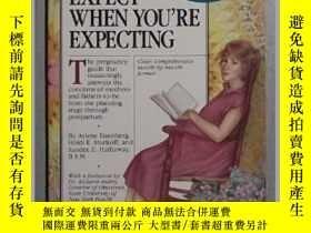 二手書博民逛書店英文原版罕見What to Expect When You r