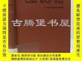 二手書博民逛書店1944年英文 罕見Come what may: Or, triumphant faith along the B