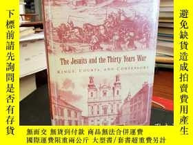 二手書博民逛書店The罕見Jesuits and the Thirty Years War: Kings, Courts, and