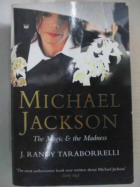 【書寶二手書T7/傳記_AIP】Michael Jackson-The Magic and the Madness_J. Randy Taraborrelli