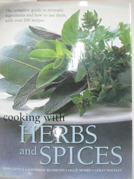 【書寶二手書T1/餐飲_D6G】Cooking with Herbs and Spices: The Complete Guide to…