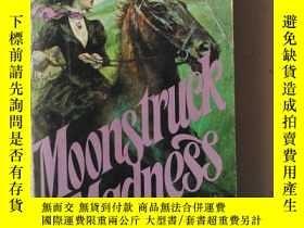 二手書博民逛書店英文原版罕見Moonstruek Madness 瘋狂的月亮 小