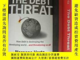 二手書博民逛書店THE罕見DEBT THREAT:how debt is des