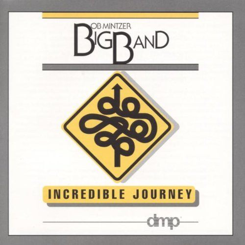 停看聽音響唱片】【CD】Bob Mintzer  - Incredible Journey