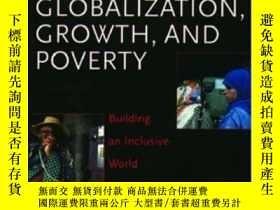 二手書博民逛書店Globalization罕見Growth And Poverty: Building An Inclusive