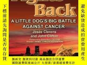 二手書博民逛書店Sparky罕見Fights Back : A Little Dog s Big Battle Against C