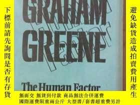 二手書博民逛書店The罕見Human Factor (英文版)Y7353 GRAHAM GREENE BH THE BODLE