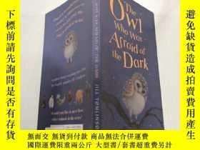 二手書博民逛書店The罕見Owl Who Was Afraid of the Dark:害怕黑暗的貓頭鷹.Y200392