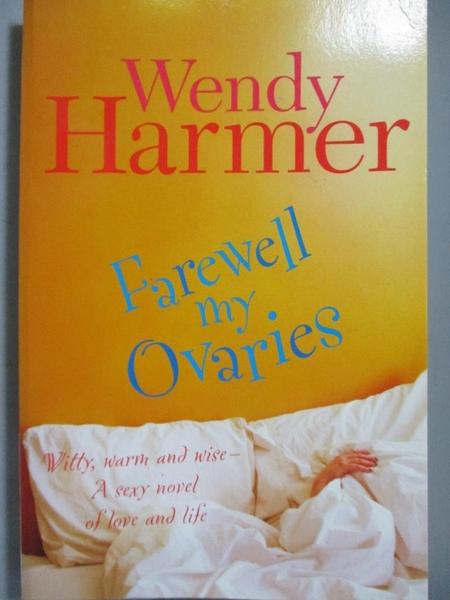 【書寶二手書T9/原文小說_ZCQ】Farewell My Ovaries_Wendy Harmer