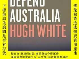 二手書博民逛書店How罕見To Defend AustraliaY256260 Hugh White La Trobe Uni