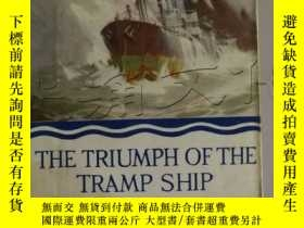 二手書博民逛書店THE罕見TRIUMPH OF THE TRAMP SHIP(1