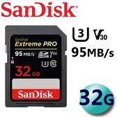 【公司貨】SanDisk 32GB 32G 95MB/s Extreme PRO SD SDHC U3 UHS-I C10 V30