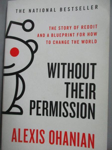 【書寶二手書T3/財經企管_LJL】Without Their Permission_Ohanian, Alexis