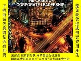 二手書博民逛書店Business罕見At A Crossroads: The Crisis Of Corporate Leader