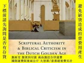 二手書博民逛書店Scriptural罕見Authority And Biblical Criticism In The Dutch
