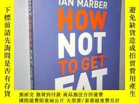 二手書博民逛書店How罕見Not to Get Fat by Ian Marbe