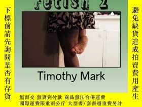 二手書博民逛書店【罕見】Foot Fetish 2Y27248 Timothy Mark Createspace Indepe