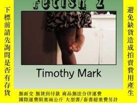 二手書博民逛書店【罕見】Foot Fetish 2Y27248 Timothy Mark Createspace Indepe