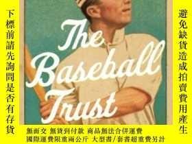 二手書博民逛書店The罕見Baseball Trust: A History O