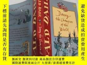 二手書博民逛書店roald罕見dahl danny the champion of the world 世界冠軍羅爾德·達爾·丹尼