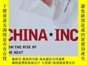 二手書博民逛書店China,罕見Inc. : How the Rise of the Next Superpower Challe