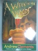 【書寶二手書T1/原文小說_MCW】A Week in the Woods_Clements, Andrew