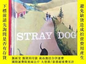 二手書博民逛書店STRAY罕見DOG【英文原版32開精裝】Y7650 Johan
