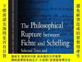 二手書博民逛書店The罕見Philosophical Rupture Between Fichte And Schelling