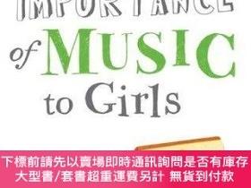 二手書博民逛書店The罕見Importance Of Music To GirlsY255174 Lavinia Greenl