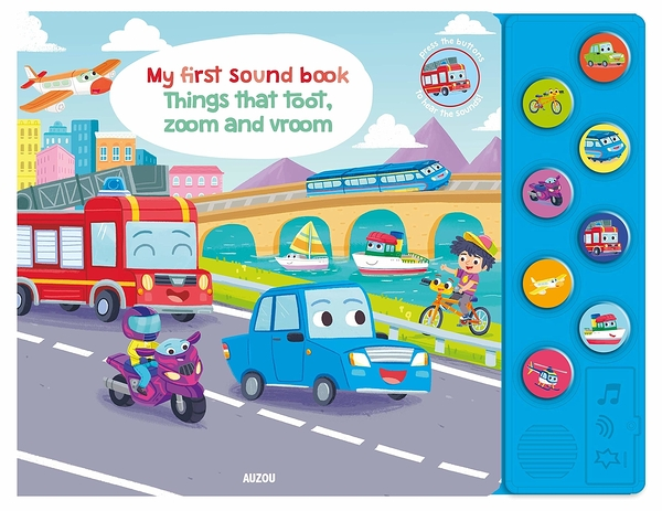 My First Sound Book:Things That Toot, Zoom And Vroom 我的第一本有聲書:交通工具篇
