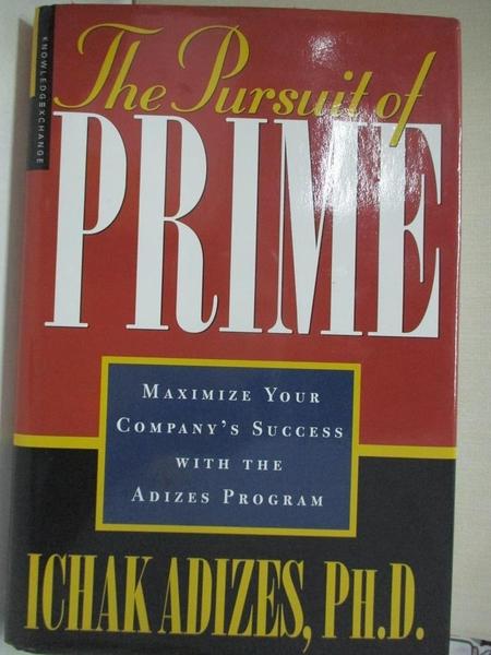 【書寶二手書T1/財經企管_I9S】The Pursuit of Prime: Maximize Your Company s Success…