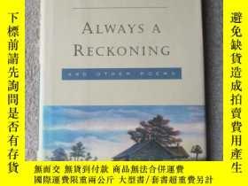 二手書博民逛書店Always罕見a reckoning, and other p