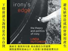 二手書博民逛書店Irony s罕見EdgeY256260 Linda Hutcheon Routledge 出版1994