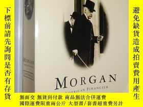 二手書博民逛書店Morgan:罕見American Financier by R