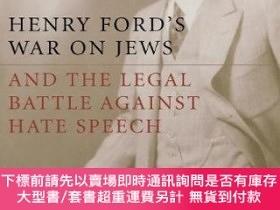 二手書博民逛書店Henry罕見Ford s War On Jews And The Legal Battle Against Ha