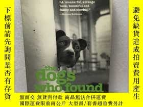 二手書博民逛書店the罕見dogs who found me(外文原版)Y239