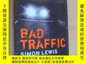 二手書博民逛書店Bad罕見Traffic: A Novel by Simon L