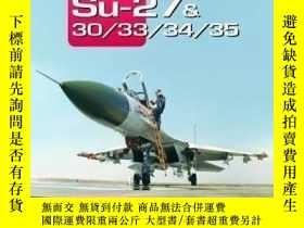 二手書博民逛書店【罕見】Sukhoi Su-27 & 30 33 34 35: Famous Russian Aircraft;2