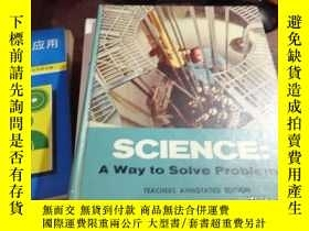 二手書博民逛書店SCIENCE;罕見A WAY TO SOLVE PROBLEMSY16186 TEACHERS ANNOTA