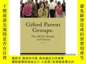 二手書博民逛書店Gifted罕見Parent Groups: The Seng Model-天才父母群體:Seng模型Y436