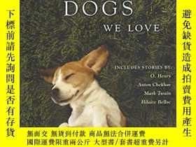 二手書博民逛書店Stories罕見Of The Dogs We Love: Sixteen Tales Of Unforgetta