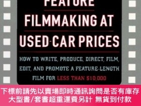 二手書博民逛書店Feature罕見Filmmaking at Used-Car Prices: Revised Edition-以