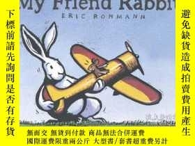二手書博民逛書店My罕見Friend RabbitY256260 Eric Rohmann Roaring Brook Pre