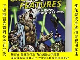 二手書博民逛書店Creature罕見Features: Draw Amazing Monsters & AliensY2256