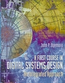 二手書博民逛書店《A First Course in Digital Systems Design: An Integrated Approach》 R2Y ISBN:0534934129