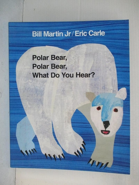 【書寶二手書T1/少年童書_D5B】Polar Bear, Polar Bear, What Do You Hear?_Martin, Bill/ Carle, Eric (ILT)