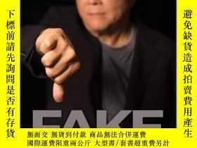 二手書博民逛書店Fake:罕見Fake Money Fake Teachers Fake Assets假錢,假老師,假資產:謊言如