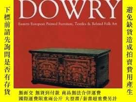 二手書博民逛書店Dowry:罕見Eastern European Painted